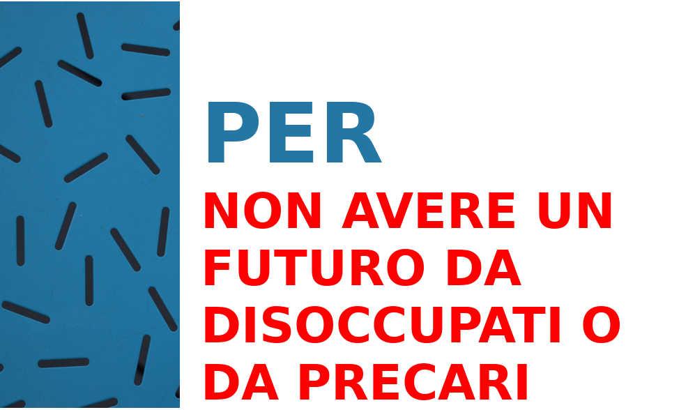 per-non-avere-futuro-disoccupati-precari